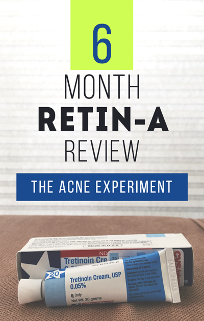 6 Month Retin-A Review :: The Acne Experiment