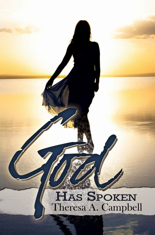 Spotlight & GIVEAWAY: God Has Spoken by Theresa A. Campbell
