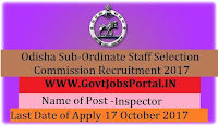 Odisha Sub-Ordinate Staff Selection Commission Recruitment 2017– 74 Inspector of Supplies