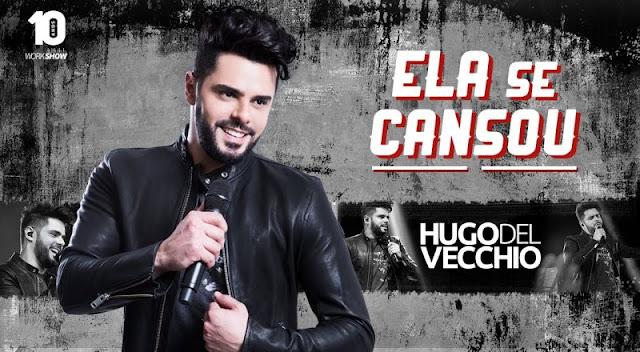 Hugo Del Vecchio - Ela se cansou