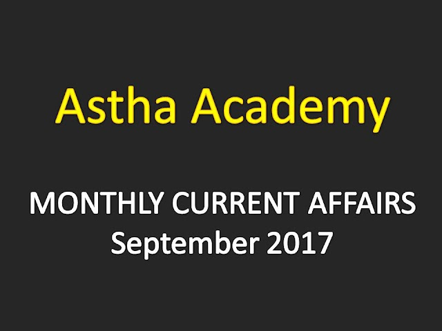 Astha Current Affairs Monthly - September 2017