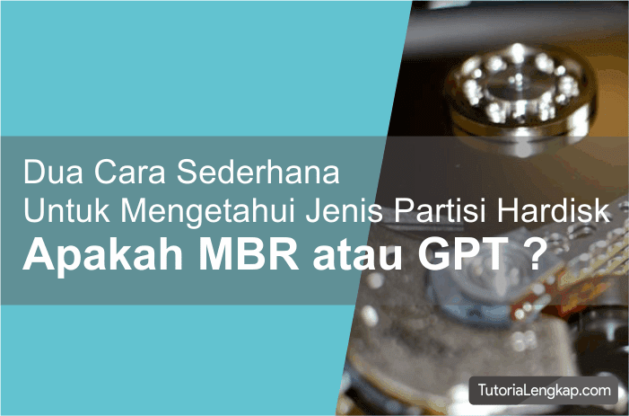 Tutorialengkap cara cek jenis partisi hardisk untuk mengetahui hardisk GPT atau MBR