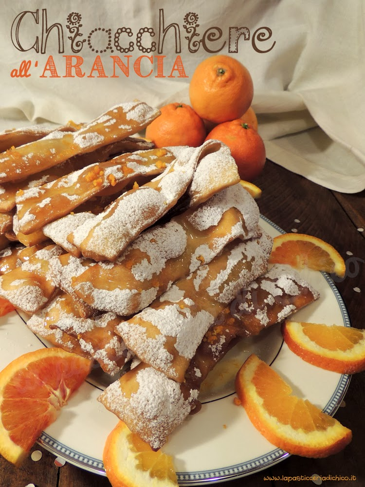 Chiacchiere all' Arancia - www.lapasticceriadichico.it