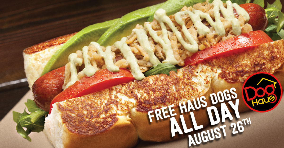 FREE HAUS DOGS ALL DAY ON AUGUST 26 @ DOG HAUS - PASADENA