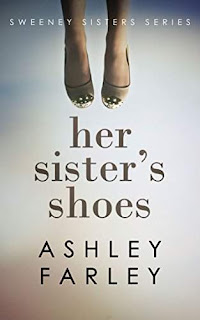 Her Sister's Shoes (Sweeney Sisters Series) (Volume 1) - a Family Life Series by Ashley Farley