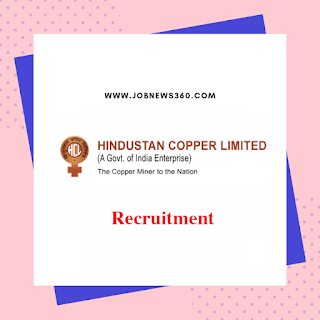 Hindustan Copper Limited Recruitment 2019 for Assistant Foremen, Mining Mate