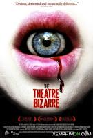 Nhà Hát Kỳ Quái - The Theatre Bizarre