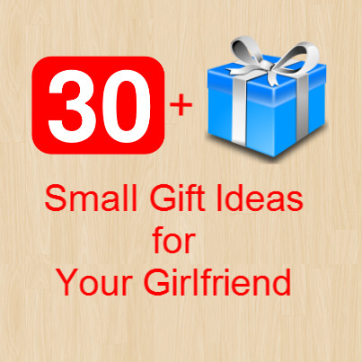 Small Gift Ideas for Girlfriend: 30+ Inexpensive Small ...