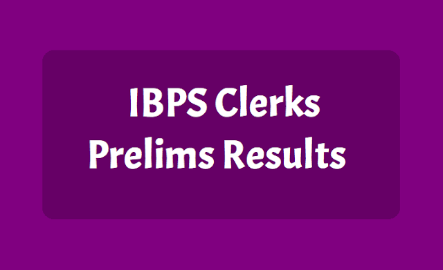 IBPS Clerks Prelims Results