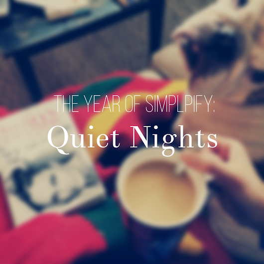 Seattle lifestyle & fashion - FreshJess.com: The Year of Simplify: Quiet Nights