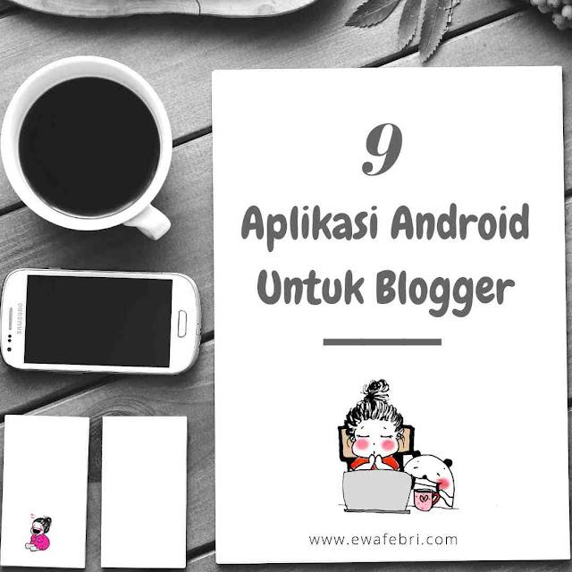 9 aplikasi android untuk blogger