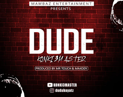 Dudu Baya (Konki 3 Master) - Dude
