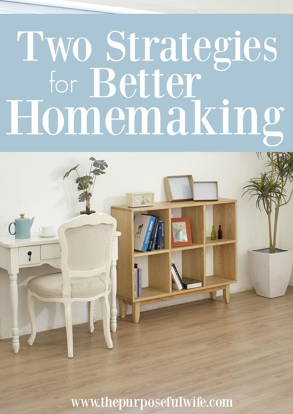 The Purposeful Wife 2 Strategies To Improve My Homemaking