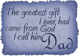 father's day 2016:the greatestgift i ever had came from God i call him dad