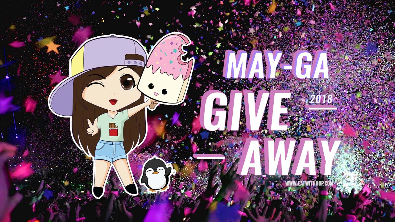 2018 MAY-GA GIVEAWAY - Let's Party With Free Food!