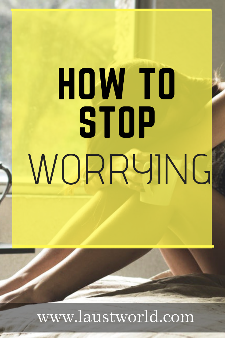 Pinterest graphic - how to stop worrying