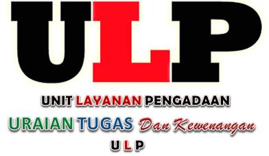 Uraian Tugas Dan Kewenangan Kepala ULP