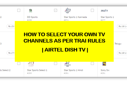 How to select your own channels on Airtel Dish TV as per TRAI rules?