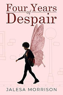 Four years of Despair - young adult fiction book promotion Jalesa Morrison