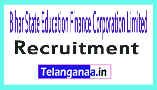 Bihar State Education Finance Corporation Limited BSEFCL Recruitment