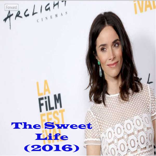 The Sweet Life, Film The Sweet Life, Sinopsis The Sweet Life, Trailer Film The Sweet Life, Download Poster The Sweet Life 2016