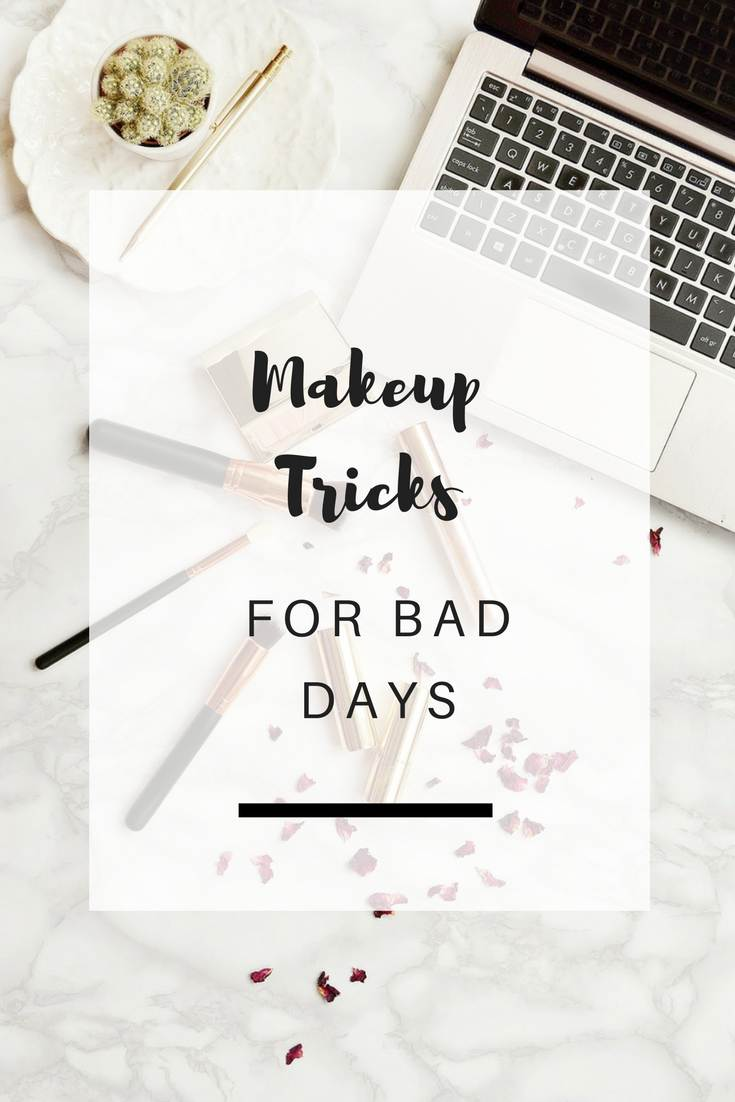9 Easy Makeup tricks for when you feel your worst | Ioanna's Notebook