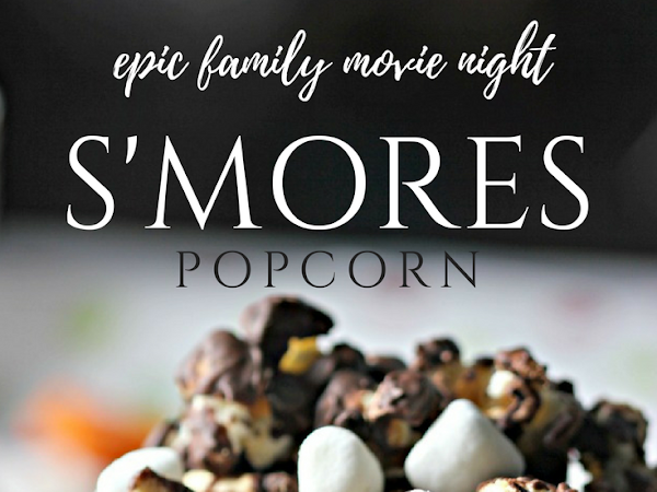 EPIC Movie Night S'Mores Popcorn & Snacks