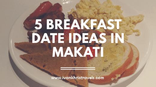 5 Breakfast Date Ideas in Makati