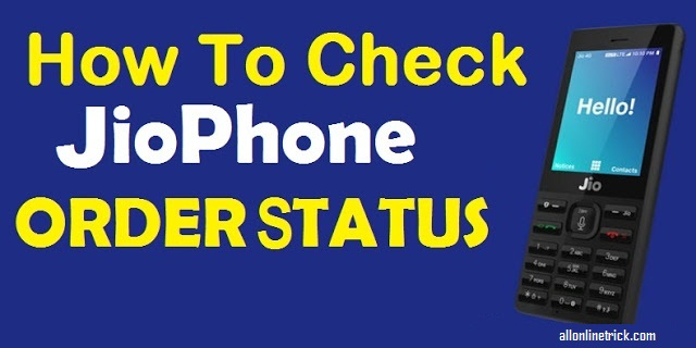 Know Your JioPhone Order Status