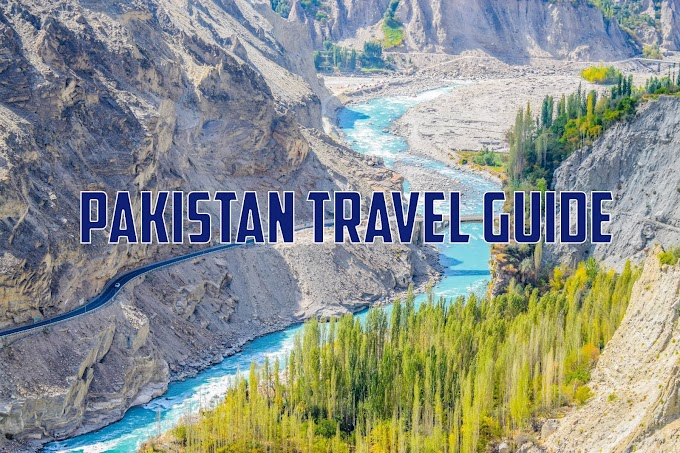 10 Things You Must Know Before Visiting Pakistan | Pakistan Travel Guide