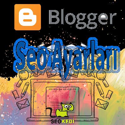Blogger Seo Ayarları