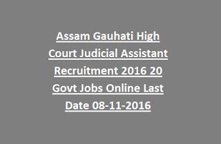 Assam Gauhati High Court Judicial Assistant Recruitment 2016 20 Govt Jobs Online Last Date 08-11-2016