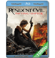 RESIDENT EVIL: EL CAPITULO FINAL (2016) FULL 1080P HD MKV ESPAÑOL LATINO