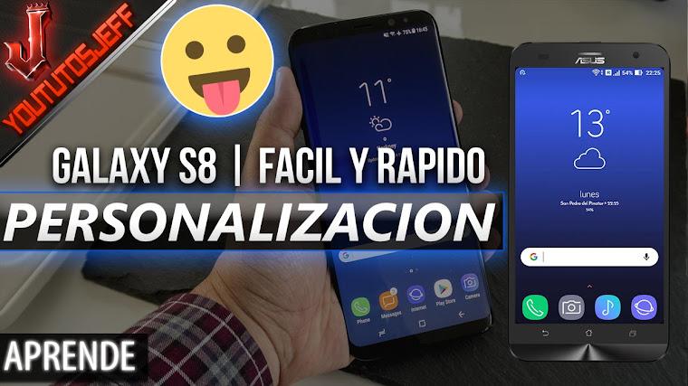 Personalizacion de Galaxy S8 para Android | Facil y Rapido