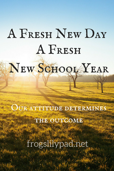 A Fresh New Day - A Fresh School Year - frogslilypad.net