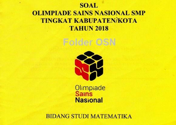 Soal Olimpiade Sains Nasional Bidang Matematika SMP Tahun  Arsip OSN:  Pembahasan Soal OSK Matematika SMP 2018 OSN KK M R1