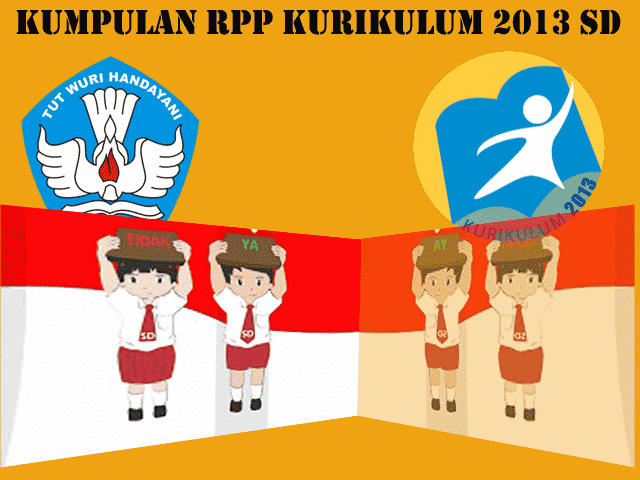 Download RPP Kurikulum 2013 Kelas 1,2,3,4,5,6,SD/MI Terbaru