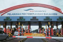 Update Terbaru! Tarif Penyeberangan Pelabuhan Bakauheni - Merak