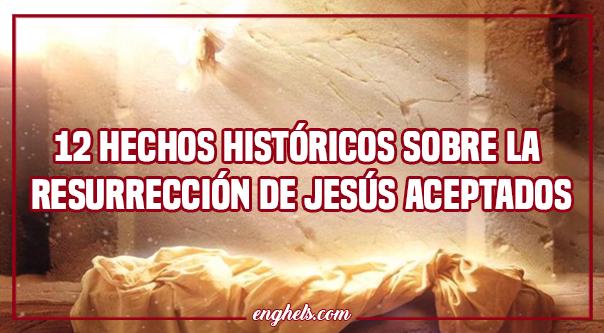 resurrección de Jesús aceptados por los eruditos