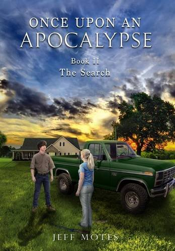 Once Upon an Apocalypse  Book 2 - The Search by Jeff Motes