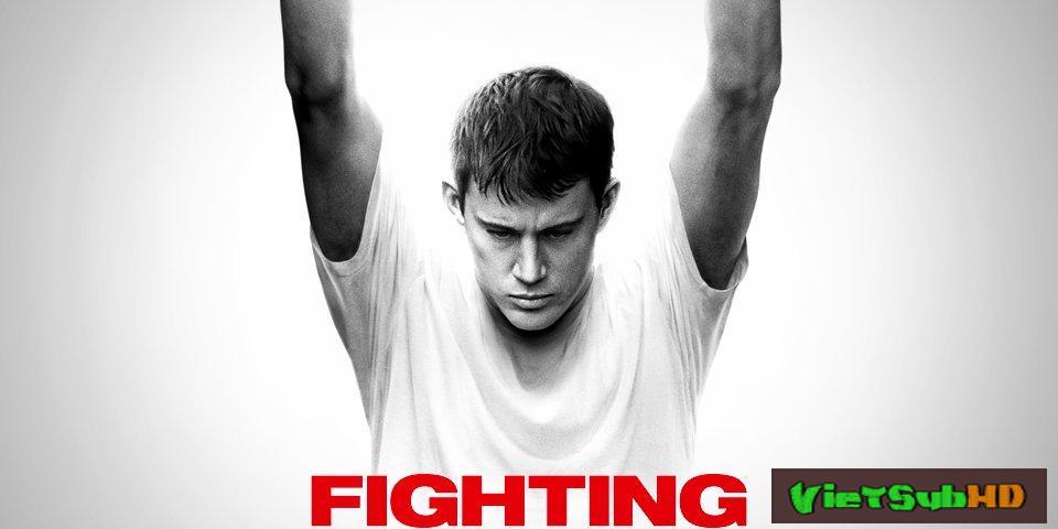 Phim Quyết đấu VietSub HD | Fighting 2014
