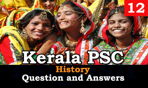 Kerala PSC History Question and Answers - 12
