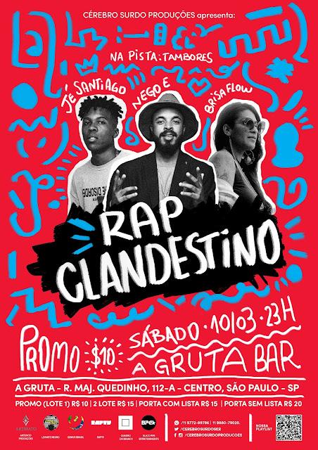 Cérebro Surdo Produções e Drop D' Bone apresentam: Rap Clandestino III com Jé Santiago, Brisaflow e Nego E