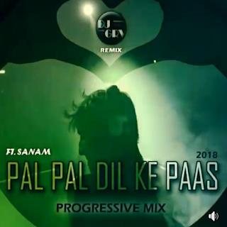 PAL PAL DIL KE PAAS - SANAM, DJ GRV (PROGRESSIVE MIX)