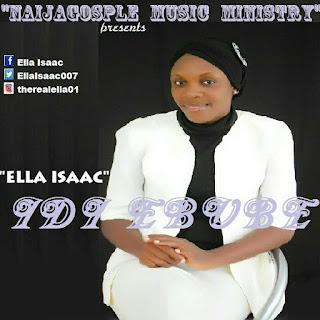 DOWNLOAD MUSIC : Ella Isaac ~ Idi Ebube || Free Download