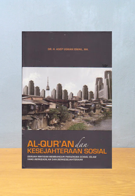 AL QUR'AN DAN KESEJAHTERAAN SOSIAL, Dr. H. Asep Usman Ismail