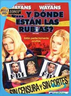 Y Donde Estan Las Rubias 2004 [1080p] Latino [GoogleDrive] DizonHD