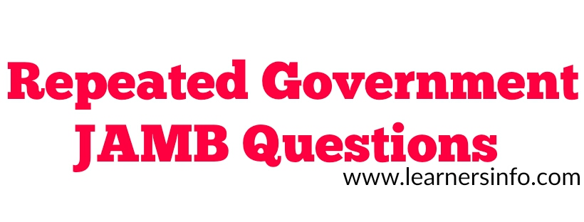 REPEATED JAMB GOVERNMENT QUESTIONS AND ANSWERS