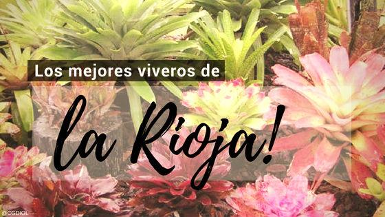 Listado de los Mejores Viveros de la Provincia de La Rioja, España, donde puedes comprar plantas para tus proyectos