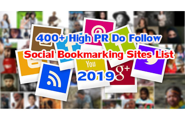 Top 400+ High PR Do Follow Social Bookmarking Sites List 2019